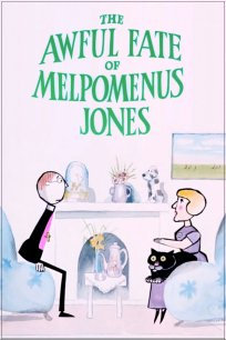 The Awful Fate of Melpomenus Jones