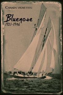 Canada Vignettes: Bluenose 1921-1946
