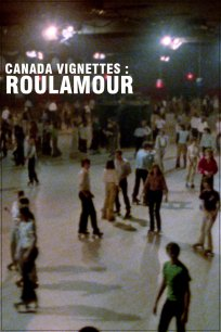 Canada vignettes : roulamour