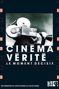 Cinéma vérité : le moment décisif