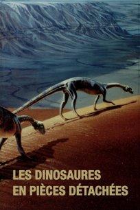 Les dinosaures en pièces détachées