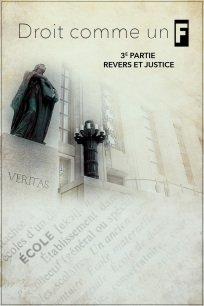Droit comme un F - Troisième partie - Revers et justice