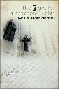 The Fight for Francophone Rights - Part Two - Our Rights, Our Fights