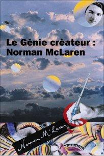 Le génie créateur : Norman McLaren