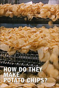 How Do They Make Potato Chips?