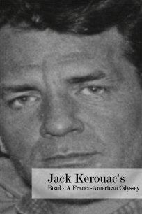 Jack Kerouac's Road - A Franco-American Odyssey