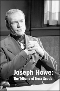 Joseph Howe: The Tribune of Nova Scotia