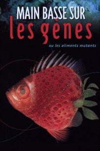 Main basse sur les gènes - ou les aliments mutants