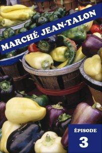 Marché Jean-Talon - Épisode 3