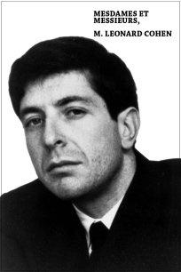 Mesdames et messieurs, M. Leonard Cohen