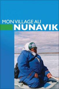 Mon village au Nunavik