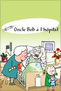 Oncle Bob à l'hôpital