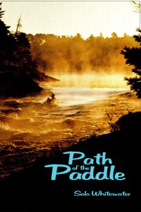 Path of the Paddle: Solo Whitewater