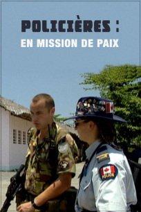 Policières : en mission de paix
