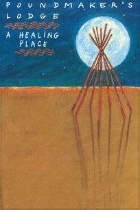 Poundmaker's Lodge: A Healing Place