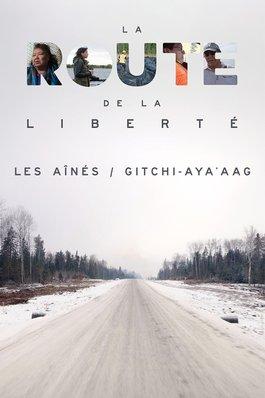 La route de la liberté : Les aînés / Gitchi-aya'aag