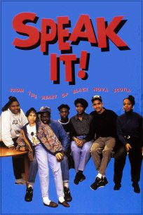 Speak It! From the Heart of Black Nova Scotia