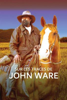 Sur les traces de John Ware