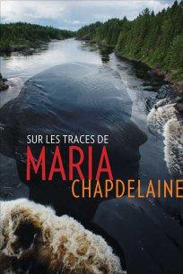 Sur les traces de Maria Chapdelaine - (Bande-annonce)