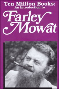 Ten Million Books: An Introduction to Farley Mowat