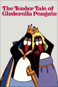 The Tender Tale of Cinderella Penguin