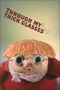 Through My Thick Glasses