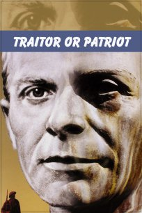 Traitor or Patriot