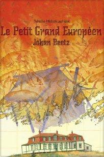 Tshishe Mishtikuashisht - Le petit grand européen : Johan Beetz