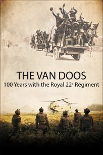 The Van Doos, 100 Years with the Royal 22e Régiment