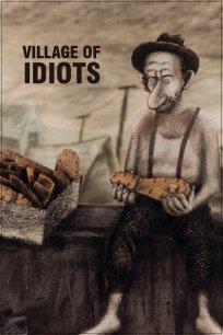 Village of Idiots