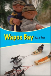Wapos Bay: All's Fair (clip 1)