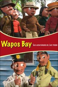 Wapos Bay - Les aventuriers de l'art perdu