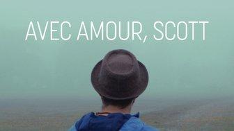 Avec amour, Scott