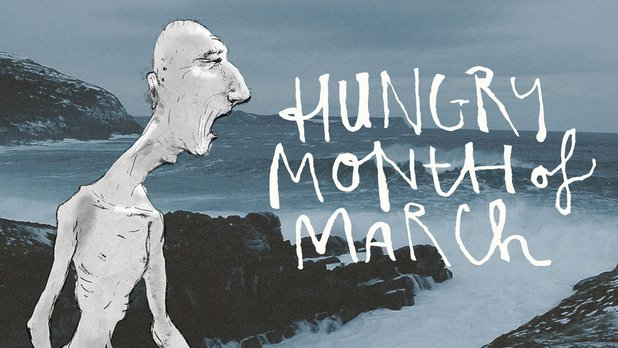 Hungry Month of March