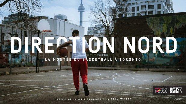 Direction nord – La montée du basketball à Toronto (long métrage)