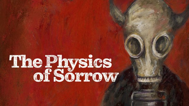 The Physics of Sorrow