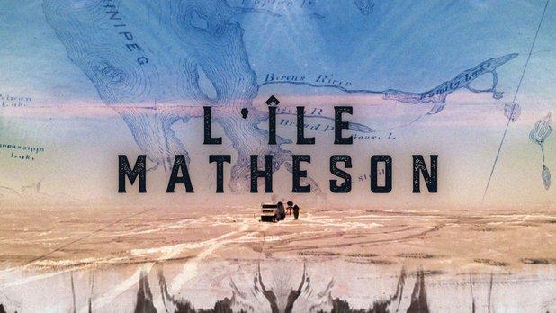 La série Lac Winnipeg : L'île Matheson