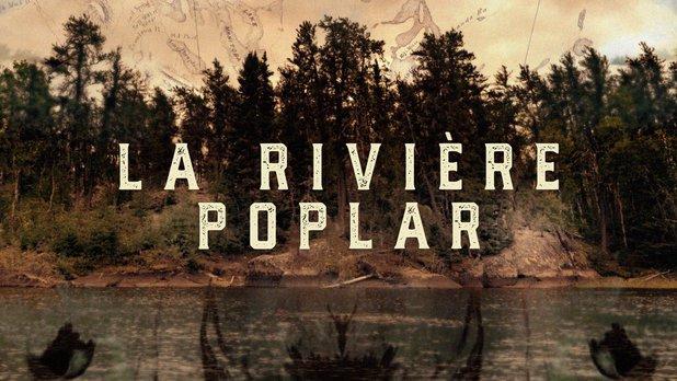 La série Lac Winnipeg : La rivière Poplar