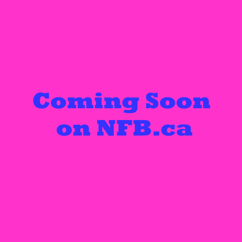 Coming Soon on NFB.ca