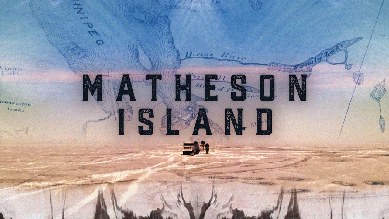 The Lake Winnipeg Project: Matheson Island