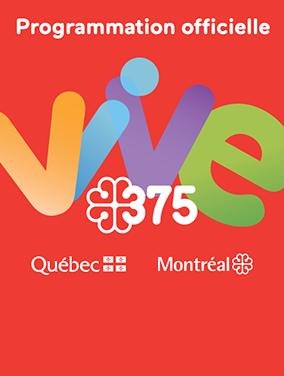 Programmation officielle - vive 375 - Québec - Montréal